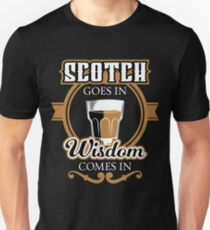 Scotch Goes in Wisdom comes out | Whiskey Gifts | Whiskey Shirt | Scotch Drinker | Funny Cigar Gift | Cigar Gift For Men | Cigar Gift for Dad | Cigar Shirt | Fathers Day Gift | Whiskey Lovers Gift Unisex T-Shirt