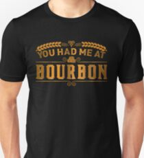 You had me at bourbon | Whiskey Gifts | Whiskey Shirt | Scotch Drinker | Funny Cigar Gift | Cigar Gift For Men | Cigar Gift for Dad | Cigar Shirt | Fathers Day Gift | Whiskey Lovers Gift Unisex T-Shirt