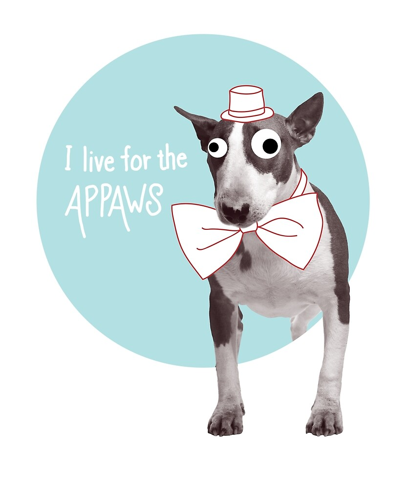 I Live for the Appaws Bull Terrier by Marimagda