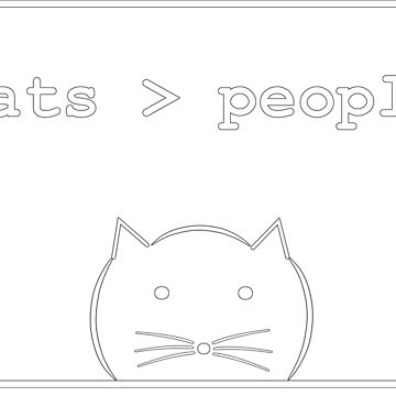 """cats > people"" by LeonieLunatic"