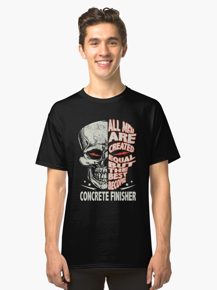 all men are created equal but the best become bike t-shirts Classic T-Shirt Front