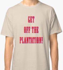 GET OFF THE PLANTING! RED Classic T-Shirt