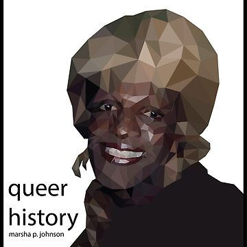 Marsha P. Johnson - Queer History by AreTheyGay