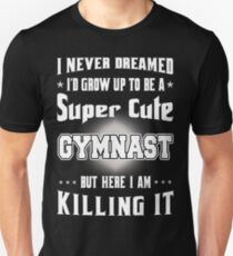 Super Cute Gymnast - Gymnast Lover Funny Gifts Unisex T-Shirt