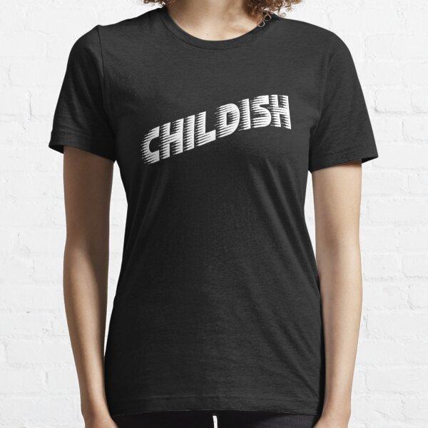 Childish Essential T-Shirt