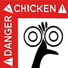 !DANGER!CHICKEN! by Etakeh