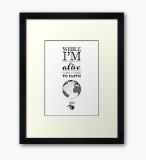 I'll Make Tiny Changes To Earth Framed Print