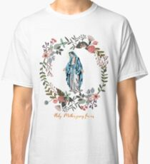 Holy Mary Pray for us Virgin Mary Wall Art Blessed Mother of God Catholic Gift Classic T-Shirt