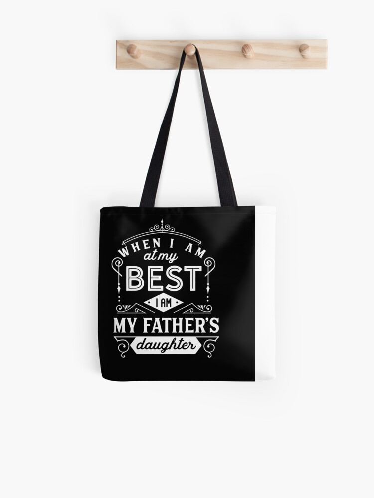 Best Father Gifts For Fathers Day Shirt Birthday Gift Idea From Daughter Tote Bag