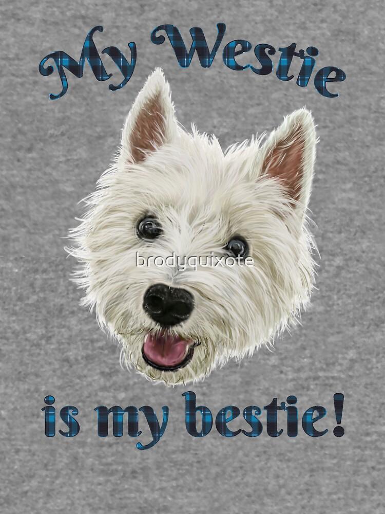 My Westie Is My Bestie Funny Terrier by brodyquixote