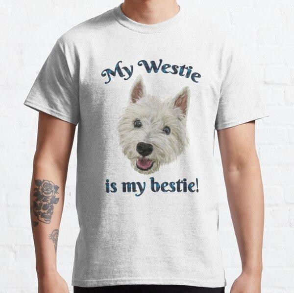 My Westie Is My Bestie Funny Terrier Classic T-Shirt