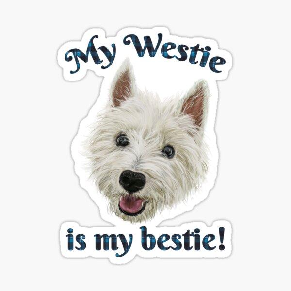 My Westie Is My Bestie Funny Terrier Sticker