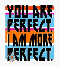 YOU ARE PERFECT Photographic Print