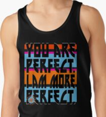 YOU ARE PERFECT Tanktop Unisex