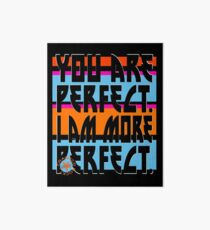 YOU ARE PERFECT Art Board
