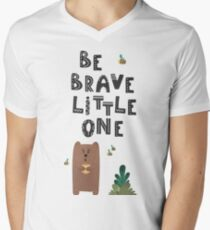 Be brave little one. Kids and adults motivational poster Men's V-Neck T-Shirt