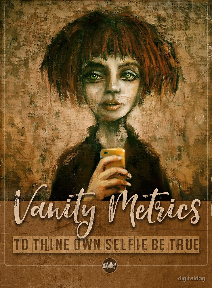 Vanity Metrics (selfie) by digitaldog