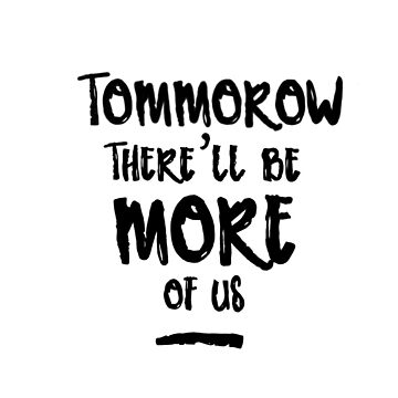 Hamilton Tomorrow There'll Be More of Us by NowTheWeather