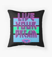 LIVE YOUR DREAM Kissen