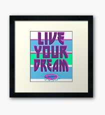 LIVE YOUR DREAM Framed Print