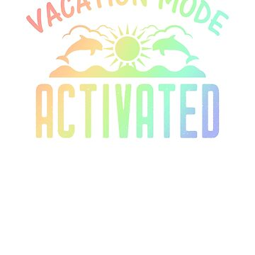 Vacation Mode Activated Summertime Design by RougarGifts