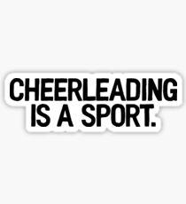 Cheerleading Is A Sport | College Frat Campus Sticker