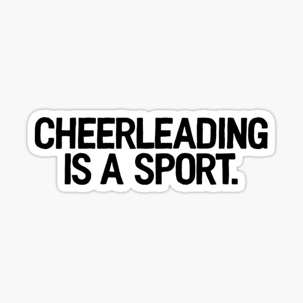 Cheerleading Is A Sport | College Frat Campus Sticker
