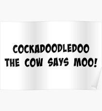 Cockadoodledoo the cow says moo! Poster