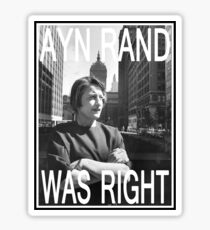 Ayn Rand Was Right Sticker