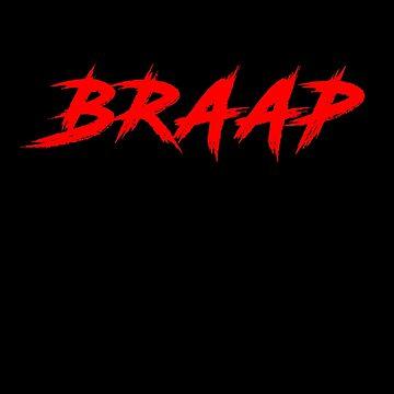 Braap by biggeek