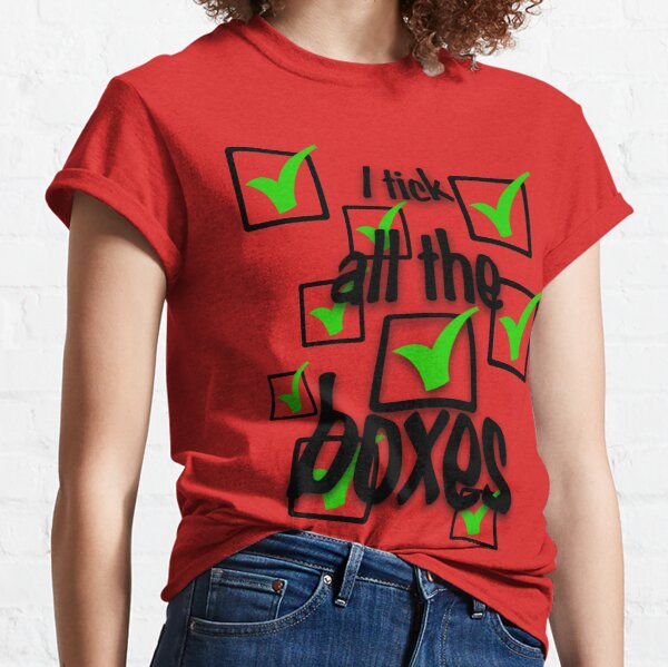 I tick all the boxes Classic T-Shirt