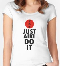 Just Aikido It Design Fitted Scoop T-Shirt
