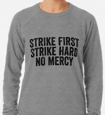 Strike First No Mercy Art Sports Fitness Runner Lightweight Sweatshirt