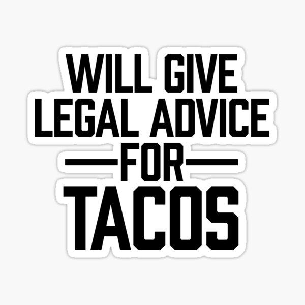 Will Give Legal Advice For Tacos ~ Food Foodie Hangry Sticker