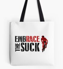 Embrace The Suck Tote Bag