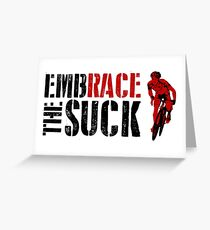 Embrace The Suck Greeting Card