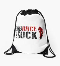 Embrace The Suck Drawstring Bag