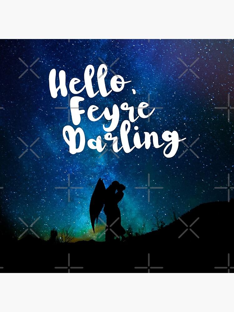Hello, Feyre Darling - ACOMAF by yairalynn
