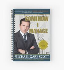 Somehow I Manage by Michael Scott Spiral Notebook