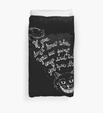 Cheshire Quote Duvet Cover