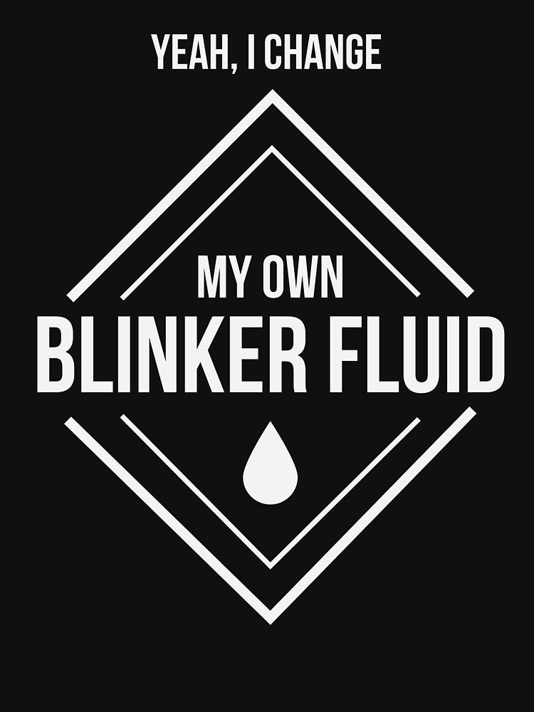 Yea I change my own blinker fluid funny automotive by ColeLaniTrading