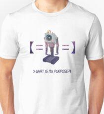Sad Machine What is my Purpose Unisex T-Shirt