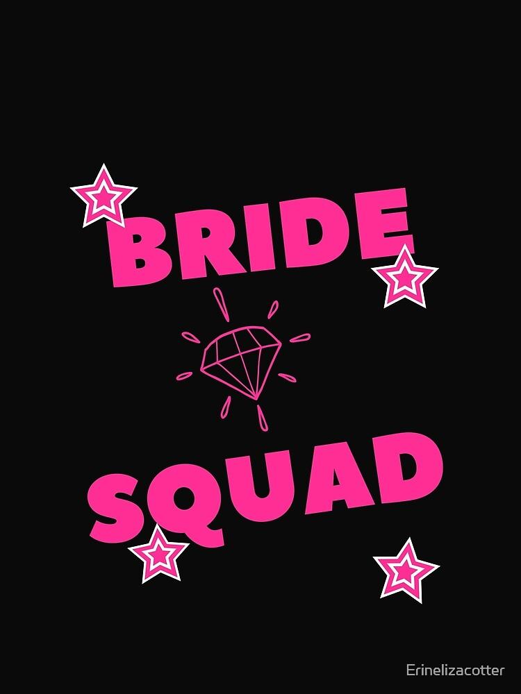 BRIDE SQUAD FASHION & MERCHANDISE by Erinelizacotter