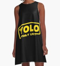 Yolo: You Only Live Once (Solo: A Star Wars Story logo) A-Line Dress