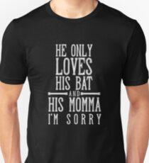 He Only Loves His bat Shirt, Funny Baseball Mom Gift Unisex T-Shirt