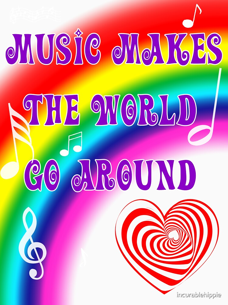 Music Makes the World Go Round by incurablehippie