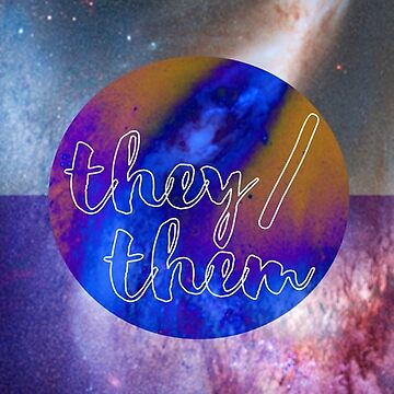 They/Them, Non-Binary Space by CasCreations
