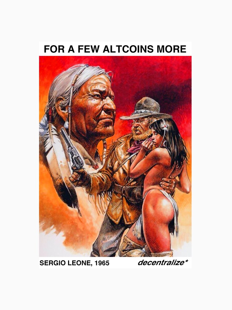 FOR A FEW ALTCOINS MORE, SERGIO LEONE, 1965 by xd3ctrl1zed