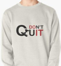 Don \ 't Quit just do it, prefect t shirt for sking Ski Hoth Pullover