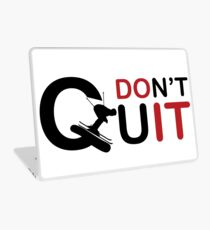 Don \ 't Quit just do it, prefect t shirt for sking Ski Hoth Laptop Skin